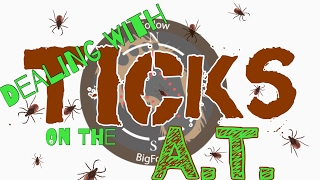 How to deal with TICKS on the Appalachian Trail