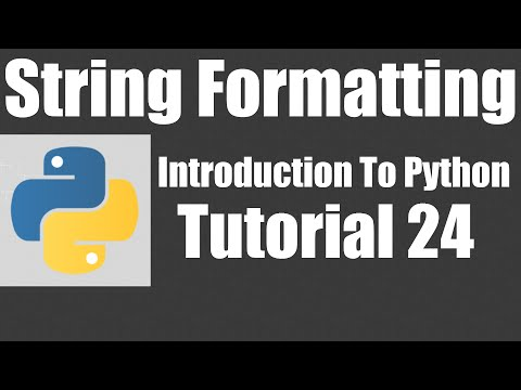 String Formatting - Python: Tutorial 24