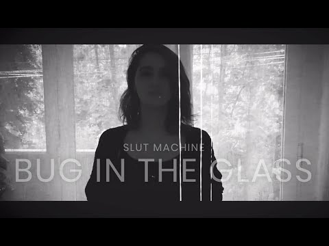 SLUT MACHINE - BUG IN THE GLASS (Official Video)