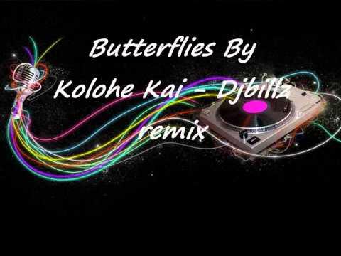 Butterflies by Kolohe Kai   Djbillz remix