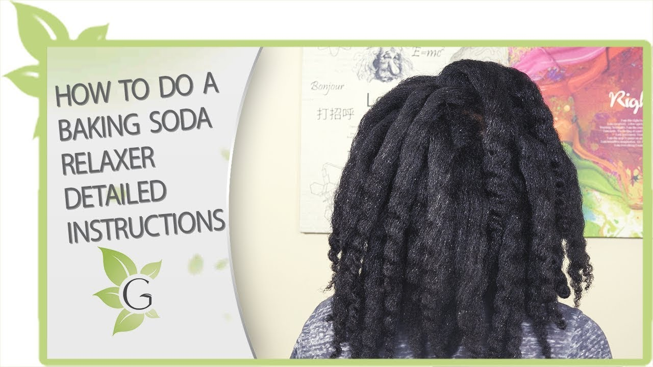 How to do a BAKING SODA relaxer (DETAILED INSTRUCTIONS)