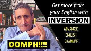This Grammar Trick will Give your English OOMPH!!! INVERSION