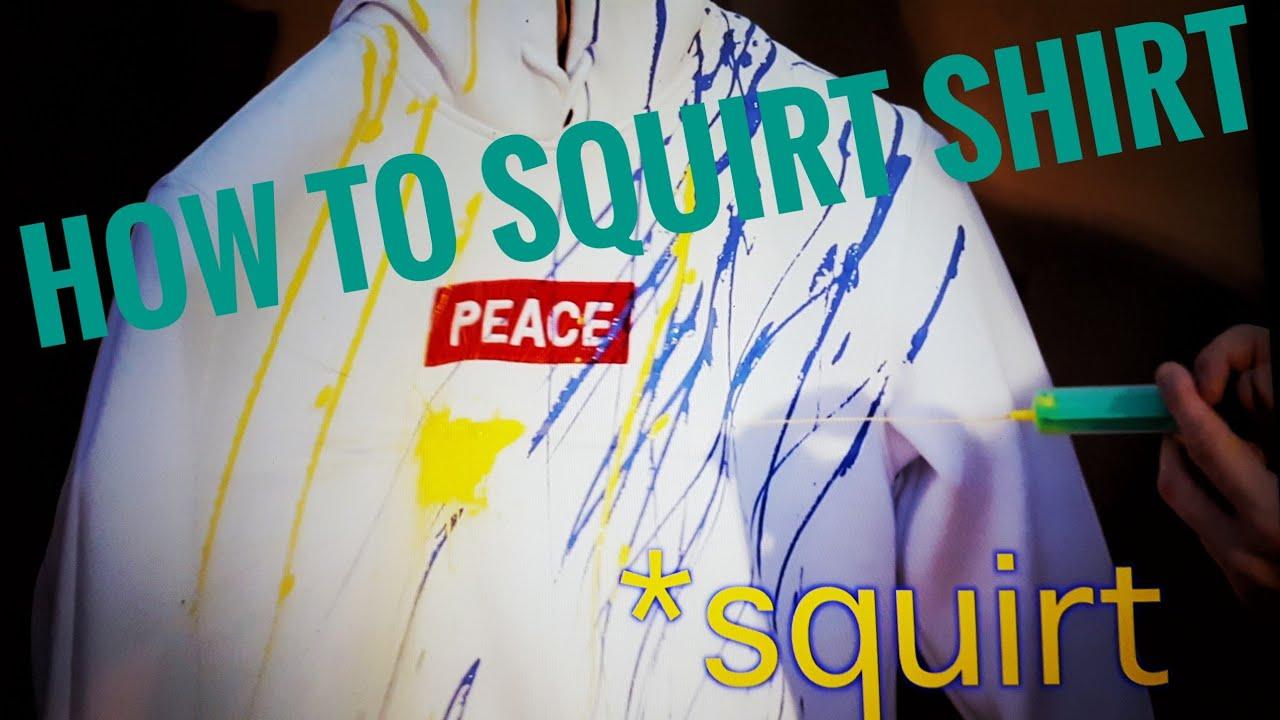 Squirt shirt