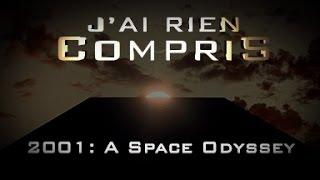 J'AI RIEN COMPRIS #2 - 2001: A Space Odyssey
