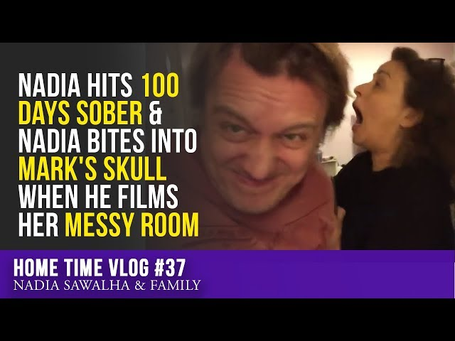 HOME TIME #37 Nadia HITS 100 DAYS SOBER & Nadia BITES Into Marks SKULL When he FILMS Her MESSY Room