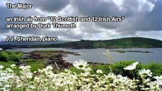 The Major (an Irish air arr. by Burk Thumoth) - J.J. Sheridan, piano