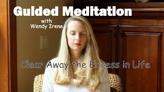 Guided Meditation: Clear Away the Excess in Life