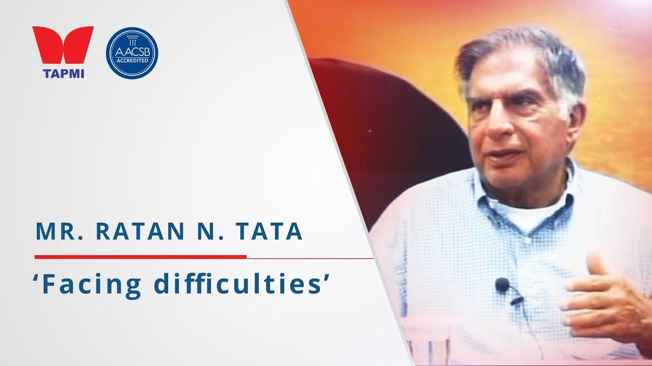 'Facing difficults' - Ratan Tata