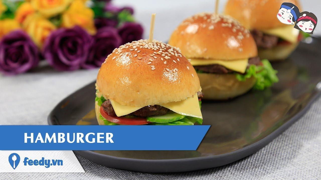 Hướng dẫn cách làm Hamburger với #Feedy