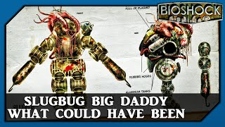 Bioshock Slugbug Big Daddy - What could have been