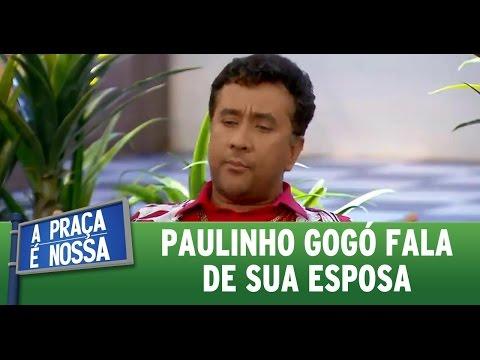 A Praça é Nossa (14/04/16) Paulinho Gogó fala de sua esposa