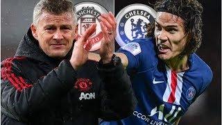 Man Utd Want Edinson Cavani Transfer Deal As Ole Gunnar Solskjaer Chases Chelsea Target- Transfer...