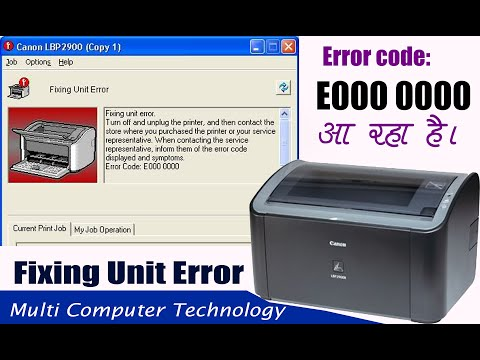 Canon LBP 2900 ,LBP3000 Fixing Unit Error How To Solved 100% Error Code E000 0000