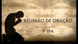 REUNIÃO DE ORAÇÃO - UCP