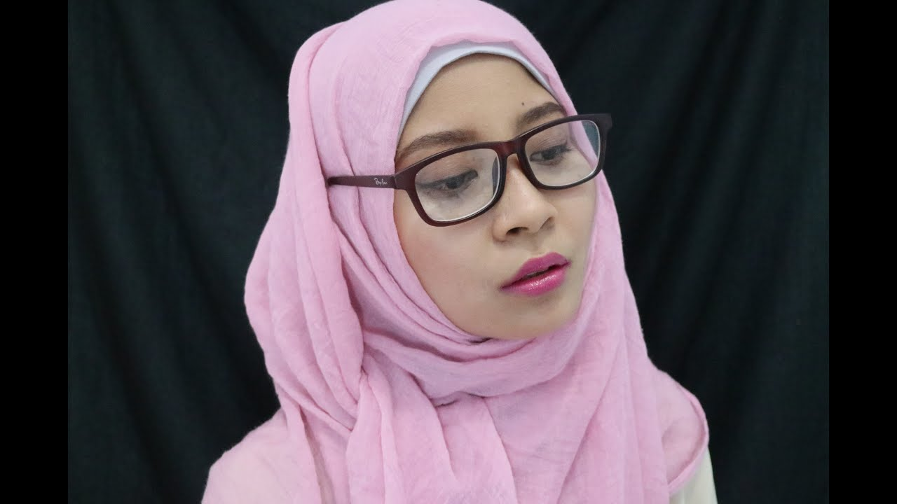 Makeup Untuk Perempuan Berkacamata Tutorial Hijab Menutup Dada