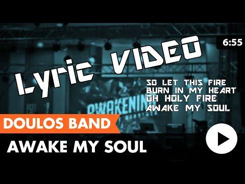 Awake My Soul (Doulos Band) Lyric Video