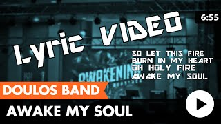 Awake My Soul (Doulos Band) lyric video