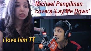 Baixar Michael Pangilinan covers 'Lay Me Down' _ REACTION