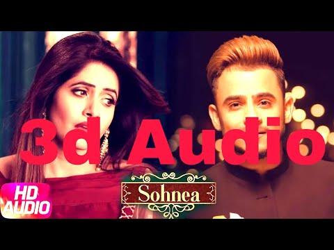 Tuhi Meri Duniya Jahan Ve | 3d Audio | Sohnea | Haye O Meri Jaan | 3d Sound | Dipak Gupta