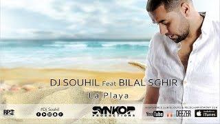 Dj Souhil Ft. Bilal Sghir - La Playa(Officiel Audio) with Lyrics بيلال صغيرـ لبلاية