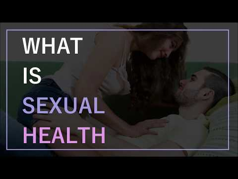 Sexual Health Definition - What is Sexual Health