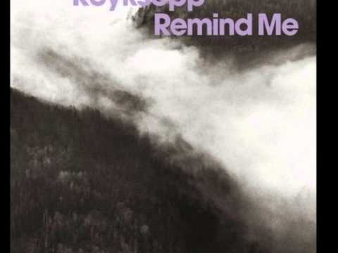 Röyksopp - Remind Me (Someone Else's Radio Remix)