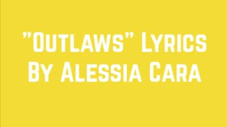 """Download """"Outlaws"""" by Alessia Cara Lyrics Mp3 and Videos"""