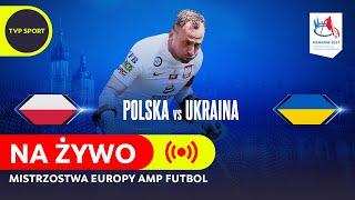 POLSKA - UKRAINA, MECZ OTWARCIA ME W AMP FUTBOLU
