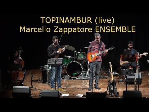 TOPINAMBUR (LIVE) - MARCELLO ZAPPATORE Ensemble