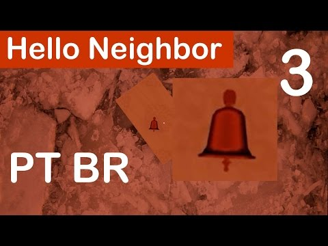 Hello Neighbor Gameplay PT BR Bate o sino pequenino