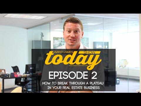 How to Break Through A Plateau in Your Real Estate Business | #JaredJamesTodayShow| 002