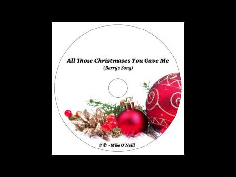 Mike O'Neill - All Those Christmases You Gave Me