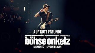 Böhse Onkelz - Auf gute Freunde (Memento - Live in Berlin)