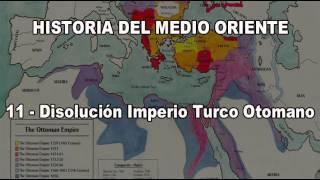 11.1 - La disolución del Imperio Turco Otomano