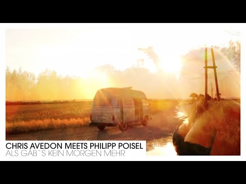 Chris Avedon meets Philipp Poisel - Als gäb's kein Morgen mehr (Video Club Mix)