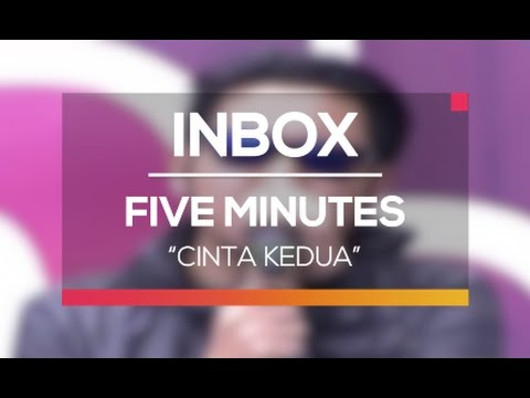 Five Minutes - Cinta Kedua (Live on Inbox)