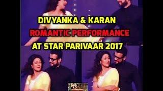 Yeh Hai Mohabbatein Divyanka Tripathi & Karan Patel ROMANTIC Performance At Star Parivaar 2017