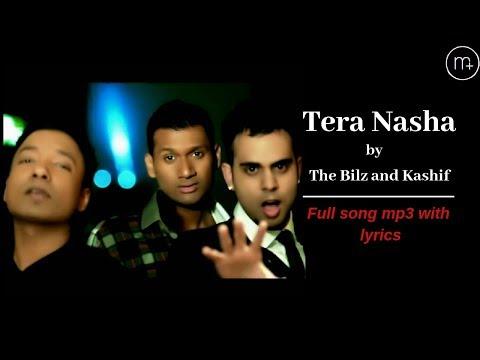 Tera Nasha Song  With Lyrics  The Bilz And Kashif