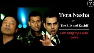Tera Nasha Song mp3 with lyrics | The Bilz and Kashif|