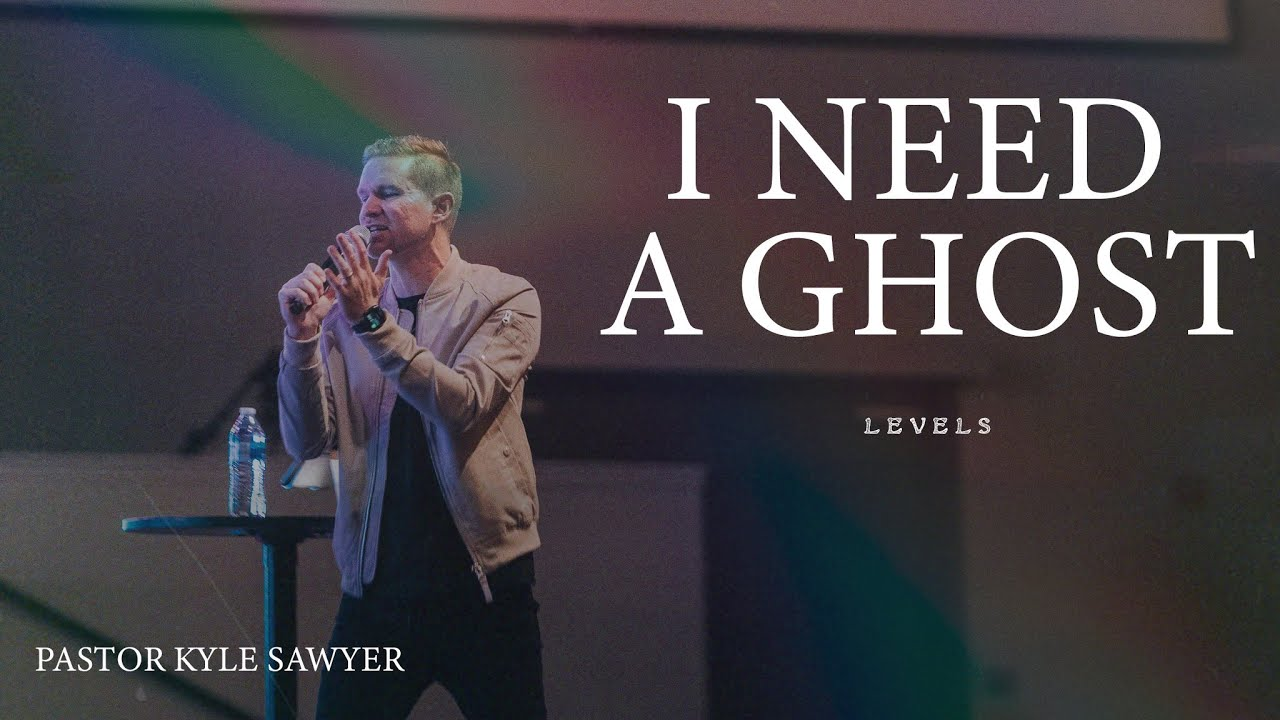I Need A Ghost: Pastor Kyle Sawyer