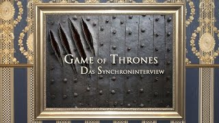 Game Of Thrones - Synchroninterview