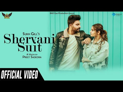Sukh Gill || Shervani Suit || Full Video || Bad Eye Production || New Song 2019