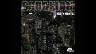 Equaxion - Nasty nights