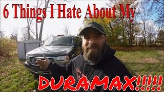 6 Things I Hate About My GMC Duramax.