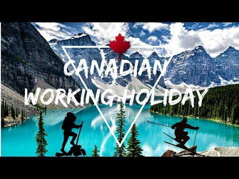 Canadian Working Holiday - Visa Process, Flights & Jobs etc..