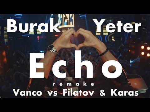 Vanco vs Filatov & Karas by Burak Yeter - Echo (remake)
