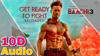 Get Ready to Fight | 10D Songs | 8d audio | Baaghi 3 | Tiger Shroff | 10D Songs Hindi
