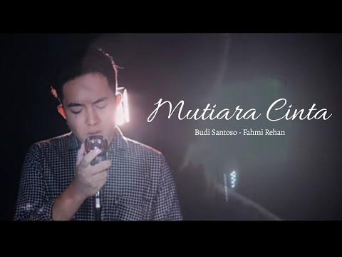 MUTIARA CINTA || Budi Santoso & FRehan