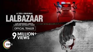 Lalbazaar | Official Trailer | Hindi | A ZEE5 Original | Premieres 19th June on ZEE5