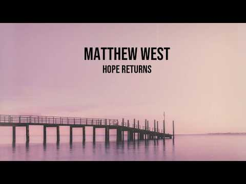 Hope Returns - Matthew West (Lyrics Video)
